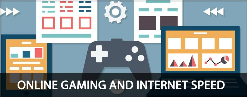 Online Gaming Internet Speed