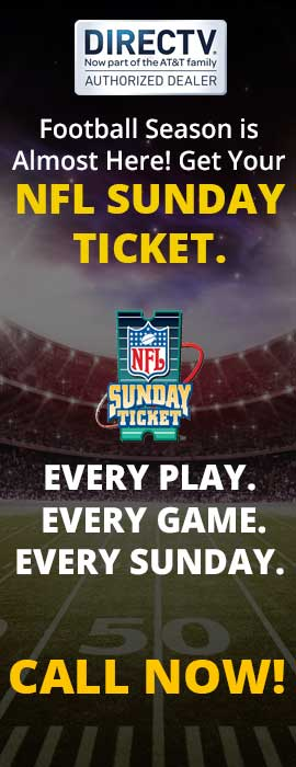 Football Season is almost here! Get your NFL Sunday Ticket. Every Play, every game, every sunday.